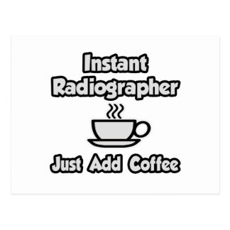 Instant Radiographer Just Add Coffee Post Card