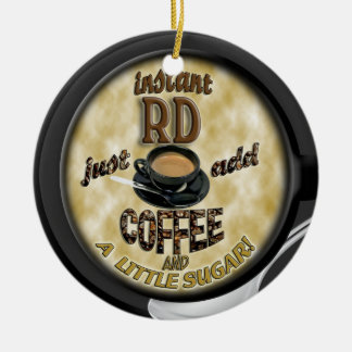 INSTANT RD - REGISTERED DIETITIAN - ADD COFFEE CHRISTMAS ORNAMENT