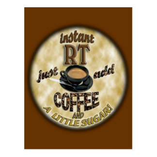 INSTANT RT RADIOLOGY TECH XRAY - ADD COFFEE POSTCARDS