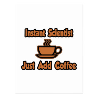 Instant Scientist Just Add Coffee Post Cards