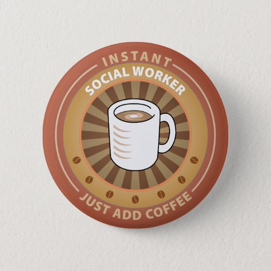 Instant Social Worker 6 Cm Round Badge