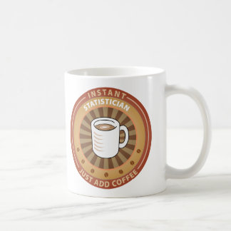 Instant Statistician Classic White Coffee Mug
