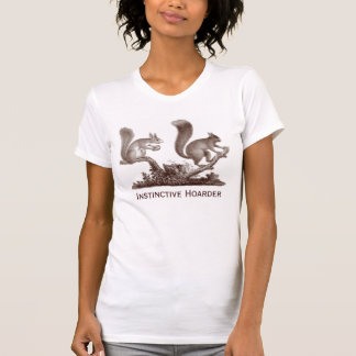Instinctive Hoarder for People Who Love to Shop Tee Shirt
