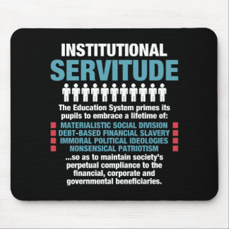 Institutional Servitude Mousepad