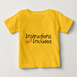 Instructions Not Inlcuded Baby T-Shirt