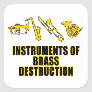 Instruments of Brass Destruction Square Sticker