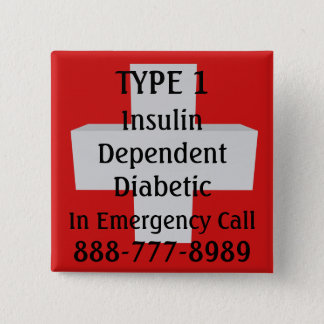 Insulin Dependent TYPE 1 Diabetic 15 Cm Square Badge