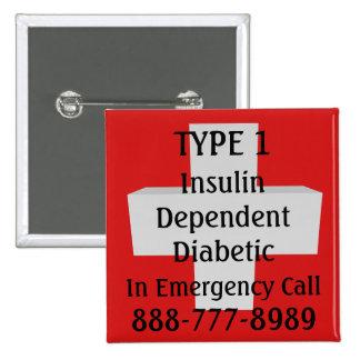 Insulin Dependent TYPE 1 Diabetic 15 Cm Square Badge