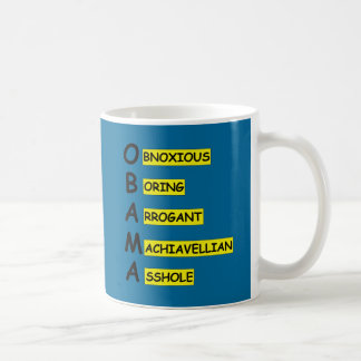 Insulting slogan anti Obama Coffee Mug