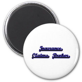 Insurance Claims Broker Classic Job Design 2 Inch Round Magnet