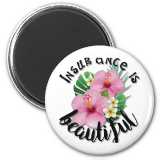 Insurance is Beautiful Magnet