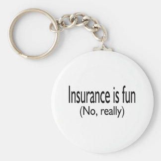 Insurance Is Fun No Really Basic Round Button Key Ring