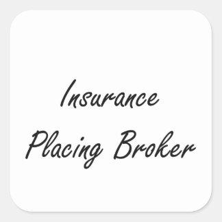 Insurance Placing Broker Artistic Job Design Square Sticker
