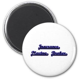 Insurance Placing Broker Classic Job Design 6 Cm Round Magnet