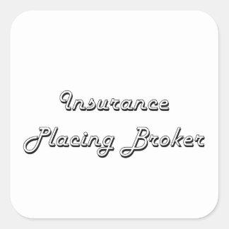 Insurance Placing Broker Classic Job Design Square Sticker