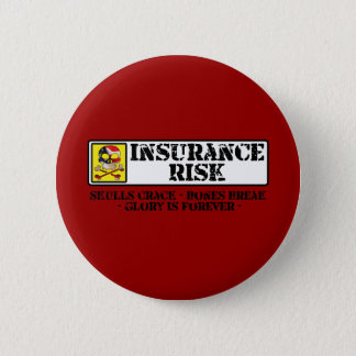 Insurance Risk - Skulls Crack - Bones Break 6 Cm Round Badge