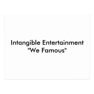 "Intangible Entertainment ""We Famous"" - Customized Postcard"