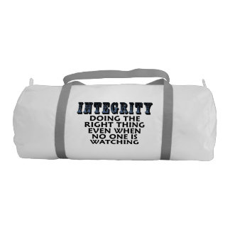 Integrity: Doing the right thing even when... Gym Duffel Bag