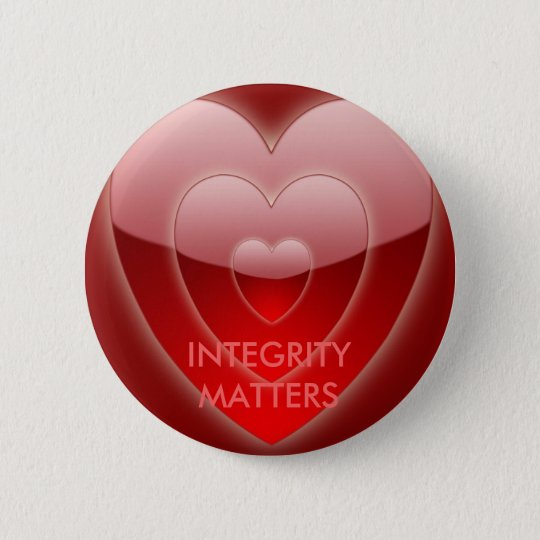 INTEGRITY MATTERS ROUND BUTTON by eZaZZleMan