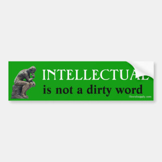 INTELLECTUAL, is not a dirt... Car Bumper Sticker
