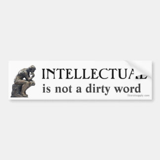 INTELLECTUAL is not a dirt Bumper Stickers