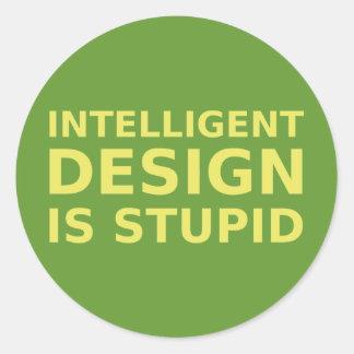 Intelligent Design Is Stupid Round Sticker