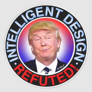 INTELLIGENT DESIGN REFUTED ROUND STICKER