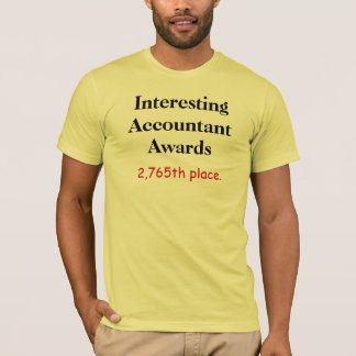 Interesting Accountant Awards Accounting Joke T-Shirt