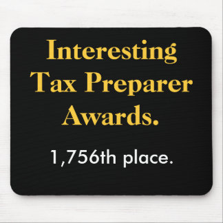 Interesting Tax Preparer Awards - Spoof Prize Mouse Pad