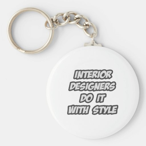 Interior Designers Do It With Style Basic Round Button Key Ring