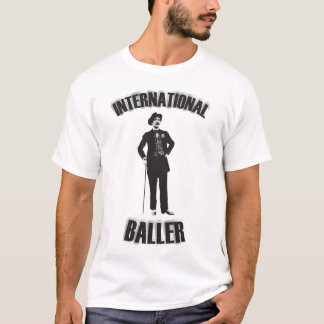 International baller. Gentlemen only. T-Shirt