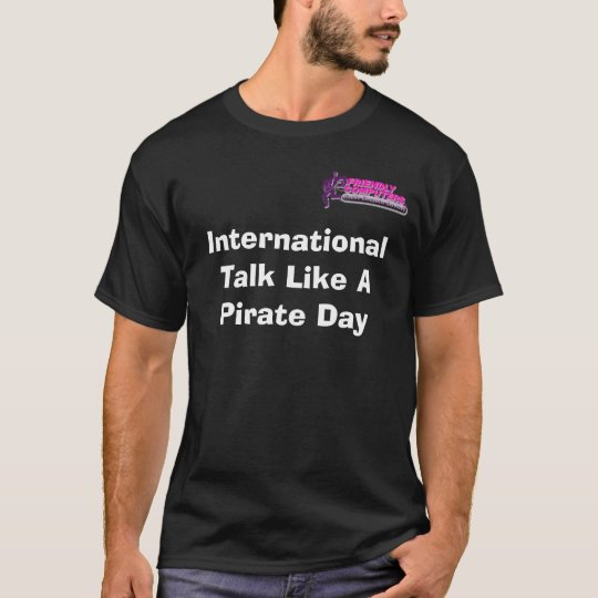 International Talk Like A Pirate... T-Shirt