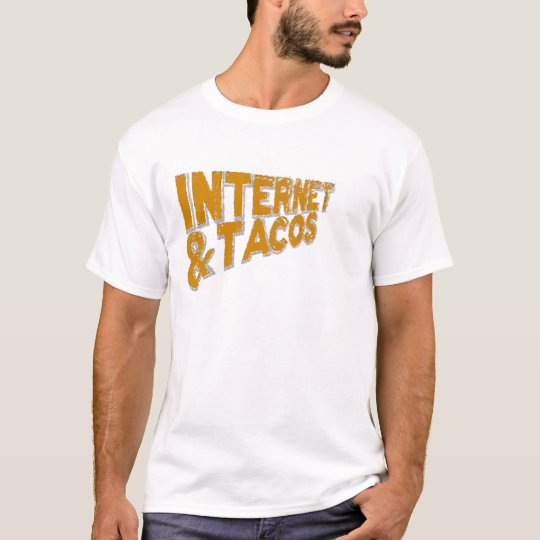internet and tacos T-Shirt