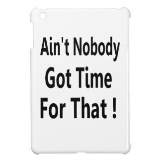 Internet Memes Ain't Nobody Got Time for that iPad Mini Cases