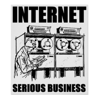Internet Serious Business Poster