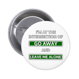 Intersection of Go away and Leave me alone Pin