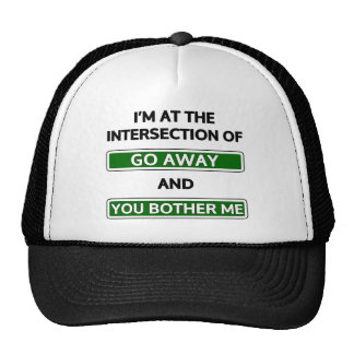 """Intersection of """"go away"""" and """"you bother me"""" hat"""