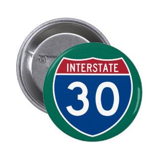 Interstate 30 (I-30) Highway Sign 6 Cm Round Badge