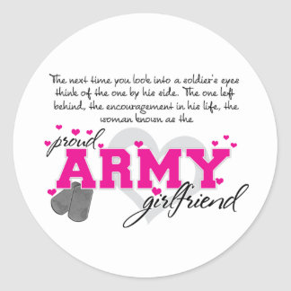 Into a Soldier s eyes - Proud Army Girlfriend Round Stickers