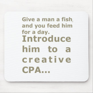 Introduce him to a creative CPA Mouse Pad