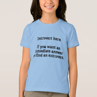 Introvert here. T-Shirt