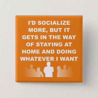 Introvert Stay At Home Funny Button Badge Pin
