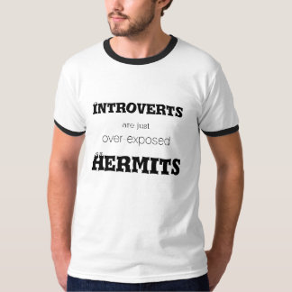 Introverts Hermits Ringer T-Shirt