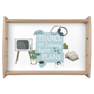 Introvert's Plans home serving tray