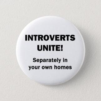 Introverts Unite! 6 Cm Round Badge