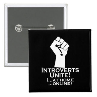Introverts Unite, At Home, Online, Funny 15 Cm Square Badge