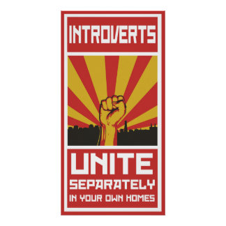 Introverts Unite Separately In Your Own Home Poster