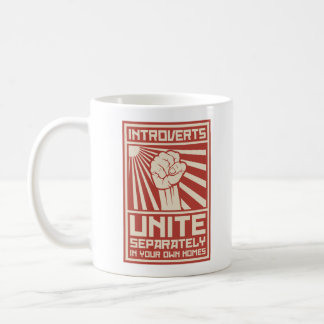 Introverts Unite Separately In Your Own Homes Coffee Mug