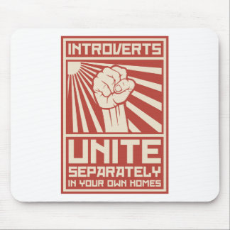 Introverts Unite Separately In Your Own Homes Mouse Pad