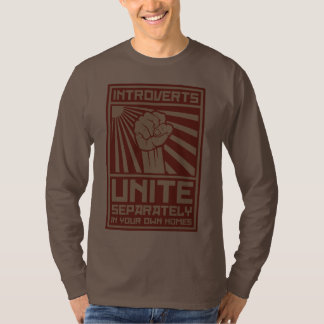 Introverts Unite Separately In Your Own Homes T Shirt